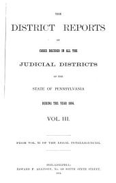 The District Reports, Containing Cases Decided in the Various Judicial Districts of the State of Pennsylvania. V. 1-30: 1892-1921, Volume 3