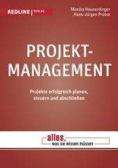 Projektmanagement: Projekte erfolgreich planen, steuern und abschließen