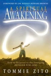 A Spiritual Awakening: How To Respond To The Emerging Hunger For God