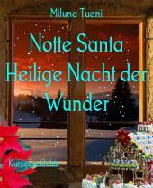 Notte Santa, Heilige Nacht, Nacht der Wunder...