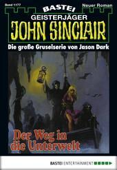 John Sinclair - Folge 1177: Der Weg in die Unterwelt