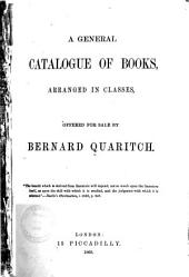A General Catalogue of Books: Arranged in Classes, Offered for Sale