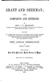 Grant and Sherman: Their Campaigns and Generals