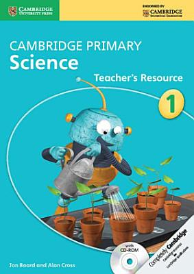 Cambridge Primary Science Stage 1 Teacher s Resource with CD ROM PDF