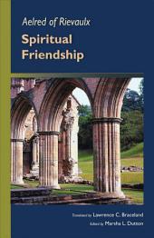 Aelred Of Rievaulx: Spiritual Friendship