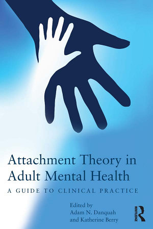 Attachment Theory in Adult Mental Health