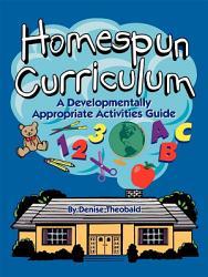 Homespun Curriculum A Developmentally Appropriate Activities Guide Book PDF