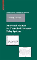 Numerical Methods for Controlled Stochastic Delay Systems PDF