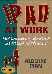 iPad At Work. Per chi cerca, elabora e divulga contenuti