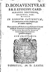 In libros Sapientiae ... Expositio