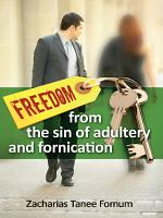 Freedom From The Sin of Adultery And Fornication PDF
