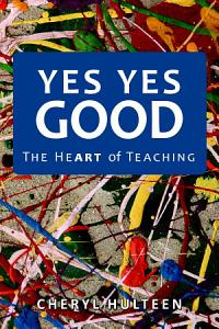 Yes Yes Good  The Heart of Teaching PDF