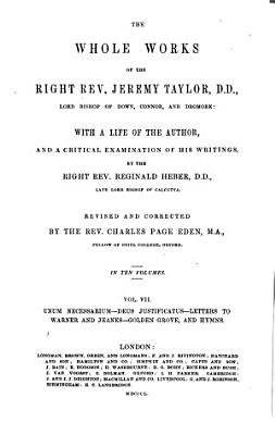 The Whole Works of the Right Rev  Jeremy Taylor       with a Life of the Author     by     Reginald Heber       Revised and Corrected by the Rev  Charles Page Eden     PDF