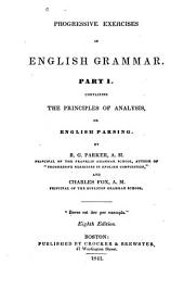 Progressive exercises in English grammar, part III: containing the rules of orthography and punctuation, the principles of etymology and the prosody of the English language, with an appendix ...