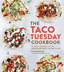 The Taco Tuesday Cookbook Book PDF
