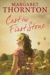 Cast the First Stone: A 1960s saga set in the Yorkshire Dales