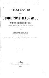 Cuestionario del Código civil reformado en virtud de la Ley de 26 de mayo de 1889 por Real decreto de 24 de julio del mismo año: Volumen 1