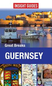 Insight Guides: Great Breaks Guernsey: Edition 2