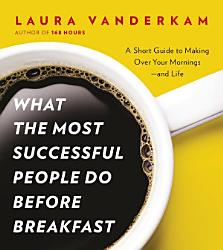 What The Most Successful People Do Before Breakfast Book PDF