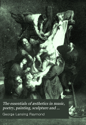 The Essentials of Æsthetics in Music, Poetry, Painting, Sculpture and Architecture