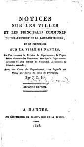 Notices sur les villes et les principales communes du département de la Loire-Inférieure: et en particulier sur la ville de Nantes ...