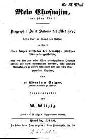 Melo Chofnajim, deutscher Theil: Biographie Josef Salomo del Medigo's : dessen Brief an Serach ben Nathan, enthält einen kurzen Leitfaden der hebräisch-jüdischen Litteraturgeschichte