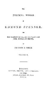 THE POETICAL WORKS OF EDMUND SPENSER. THE TEXT AREFULLY REVISED, AND ILLUSTRATED WITH NOTES, ORIGINAL AND SELECTED.