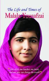The Life and Times of Malala Yousafzai