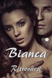 Bianca, Ritrovarsi