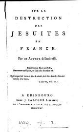 Sur la destruction des Jésuites en France, par un auteur désintéressé [J. Le R. d'Alembert].
