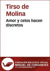 Amor y celos hacen discretos: Volumen 58