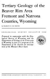 Tertiary Geology of the Beaver Rim Area, Fremont and Natrona Counties, Wyoming