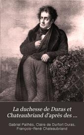 La duchesse de Duras et Chateaubriand d'après des documents inédits: ouvrage orné de huit gravures