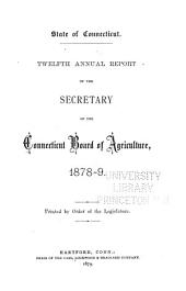 Annual Report of the Secretary of the Connecticut State Board of Agriculture: Volume 12