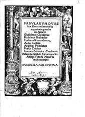 Fabvlarvm Qvae hoc libro continentur, interpretes atq[ue] authores. Sunt hi Guilielmus Goudanus, Hadrianus Barlandus, Erasmus Roerodamus, Aulus Gellius Angelus Politianus, Petrus Crinitus, Ioannes Antonius Campanus, Plinius Secundus Novocom[m]ensis