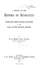 A Sketch of the History of Hindustán from the First Muslim Conquest to the Fall of the Mughol Empire