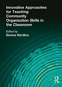 Innovative Approaches for Teaching Community Organization Skills in the Classroom PDF