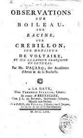 Observations sur Boileau, sur Racine, sur Crébillon, sur Monsieur de Voltaire et sur la langue françoise en général. Par Mr.d' Acarq, des Académies d'Arras et de la Rochelle
