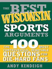 Best Wisconsin Sports Arguments
