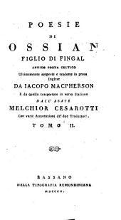 Poesie di Ossian: figlio di Fingal : antico poeta celtico, Volume 2
