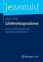 Zuliefererkooperationen: Formen, Zielsetzungen und Governancemechanismen