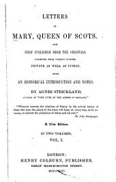 Letters of Mary, Queen of Scots: Volume 1
