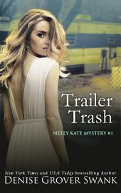 Trailer Trash: Neely Kate Mystery #1
