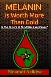 Melanin Is Worth More Than Gold PDF