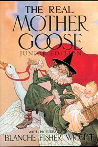 The Real Mother Goose Junior Edition Book