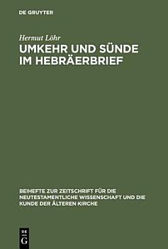 Umkehr und S  nde im Hebr  erbrief PDF