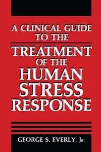 A Clinical Guide to the Treatment of the Human Stress Response PDF
