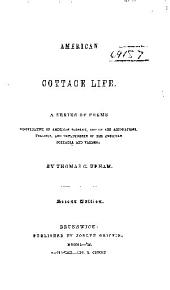 American cottage life: A series of poems illustrative of American scenery, and of the associations, feelings, and employments of the American cottager and farmer