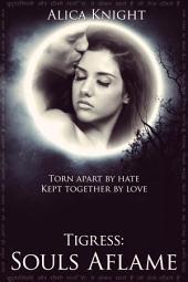 Tigress Book II, Part #2: Souls Aflame