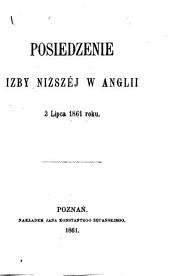 Sprawa Polska w Parlamencie Angielskim w roku 1861. [An abstract of debates on July 2 in the House of Commons, and on July 19 in the House of Lords.]